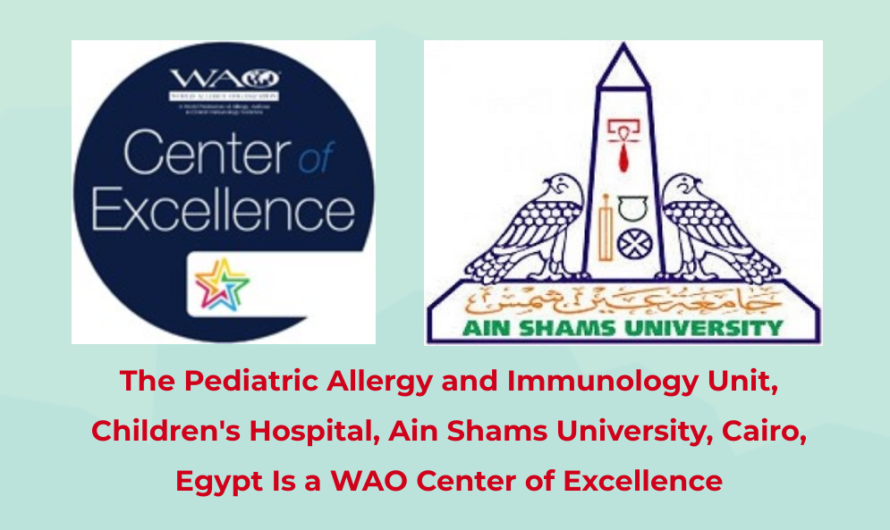 The Pediatric Allergy and Immunology Unit Children's Hospital, Ain Shams University, Cairo, Egypt is a WAO Center of Excellence